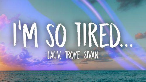 Lauv & Troye Sivan - im so tired ( LYRICS )