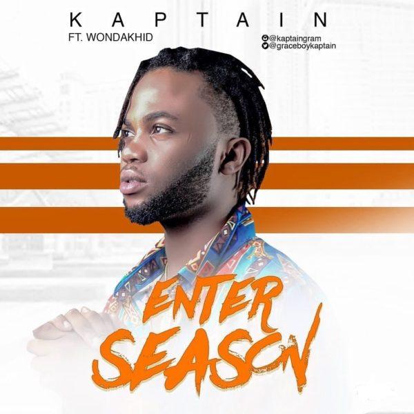 DOWNLOAD: Kaptain - Enter Season Ft  Wondakhid