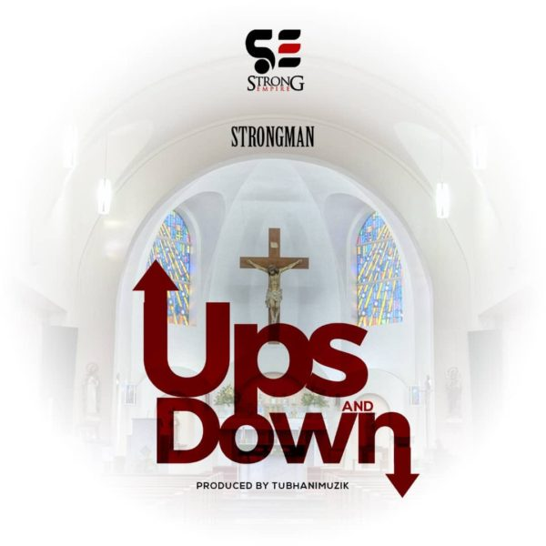 DOWNLOAD: Strongman - Ups And Down Feat  M anifest