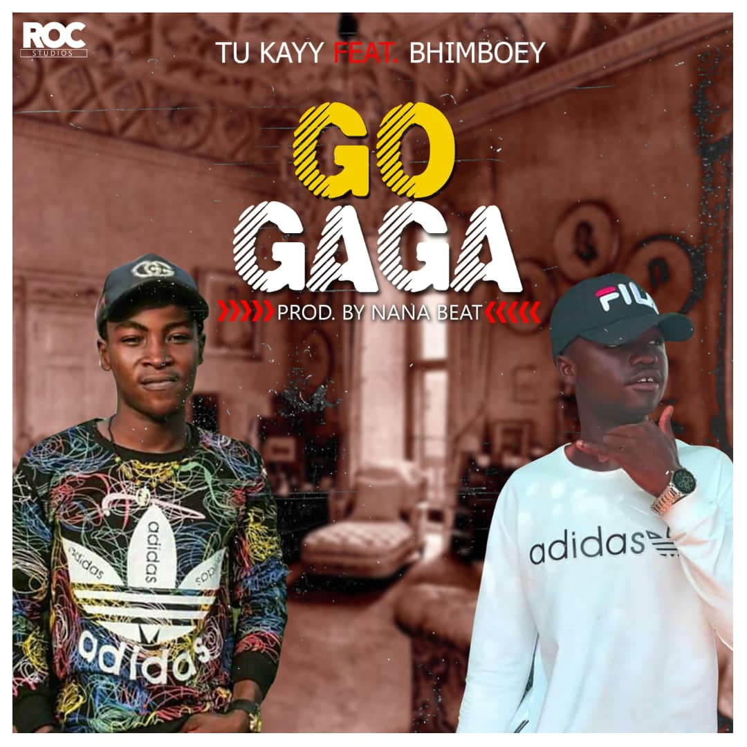 DOWNLOAD: Tu Kayy - Go Gaga Feat. BhimBoey (Prod. By