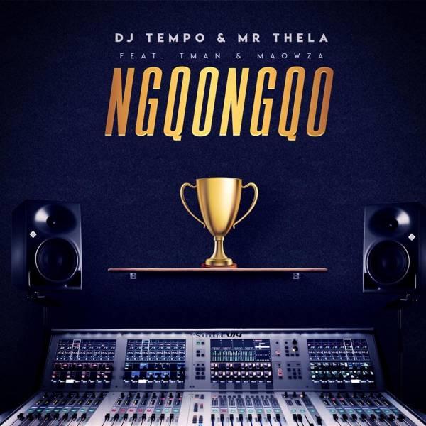 huge selection of 544e5 45fe8 DOWNLOADDJ Tempo & Mr Thela – Ngqongqo Feat. TMAN & Ma Owza