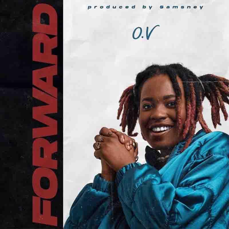 DOWNLOAD: OV - Forward (Prod. By Samsney)