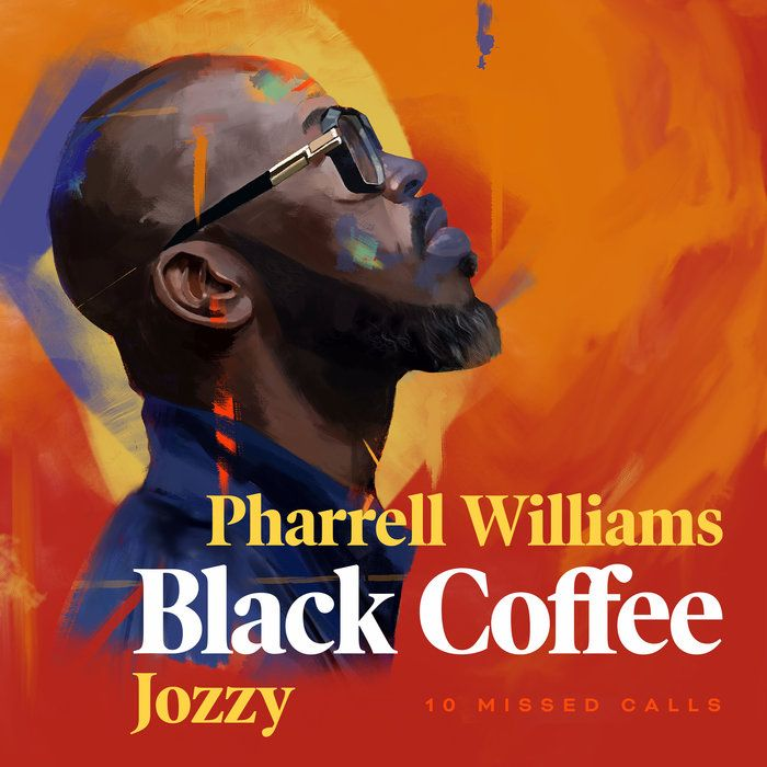 Black Coffee – 10 Missed Calls Feat. Pharrell Williams & Jozzy